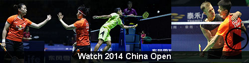 2014 China Open Badmnton Videos
