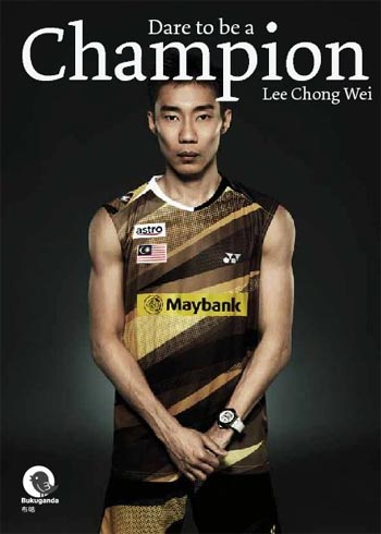 "Storyteller: The front cover of Lee Chong Wei's autobiography ""Dare to be a Champion""."