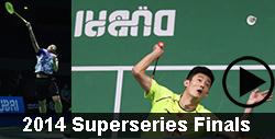 Badminton Videos of 2014 BWF Dubai Superseries Finals