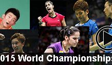 2015 World Championships badminton videos