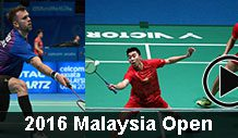 Badminton Videos for 2016 malaysia open