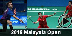Badminton Videos for 2016 malaysia open