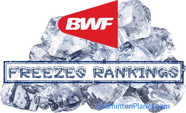 Badminton World Federation (BWF) Freezes Rankings.