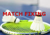 Match-fixing could destroy the sport of badminton.