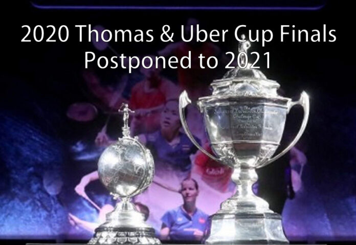2020 Thomas and Uber Cup Finals have been postponed to 2021. (photo: BWF, caption: BadmintonPlanet)
