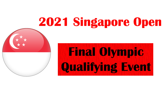 The 2021 Singapore Open will be the final Olympic qualifying event.