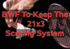 BWF is very likely to propose changing the scoring system from 21x3 to 11x5 again in two years.